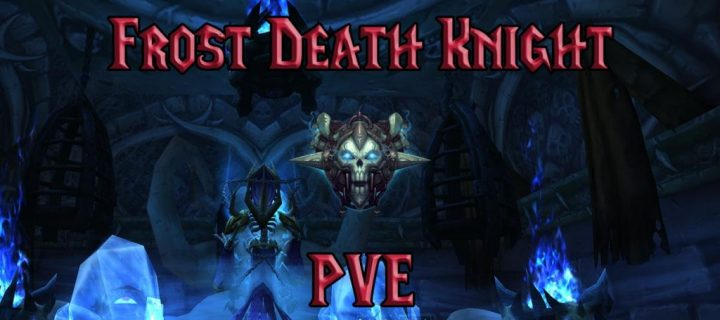 PVE-Frost-Death-Knight-DPS-Guide-WotLK-3.3.5a-1024x640