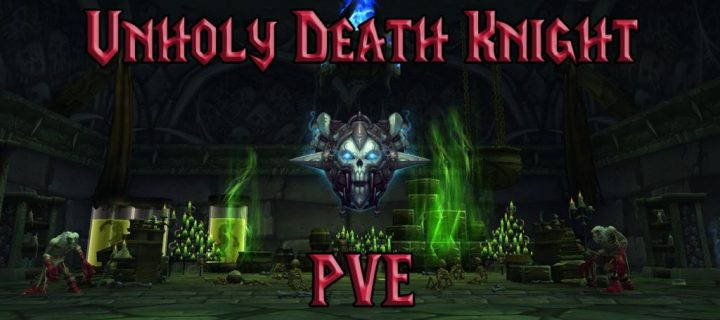 PVE-Unholy-Death-Knight-DPS-Guide-WotLK-3.3.5a-1024x640